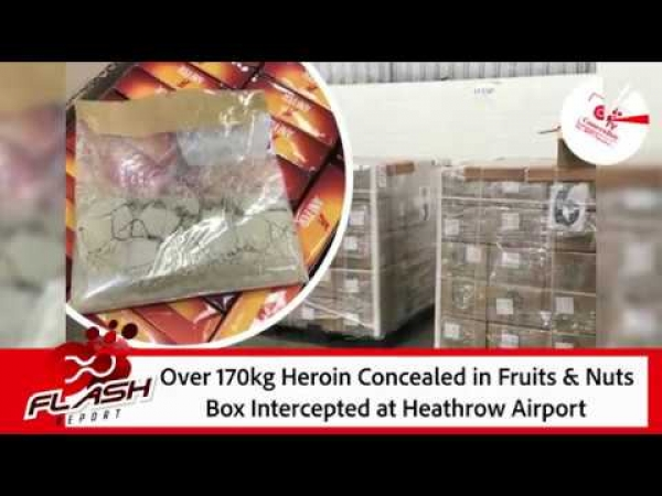 Over 170kg Heroin Concealed in Fruits & Nuts Box Intercepted at Heathrow Airport